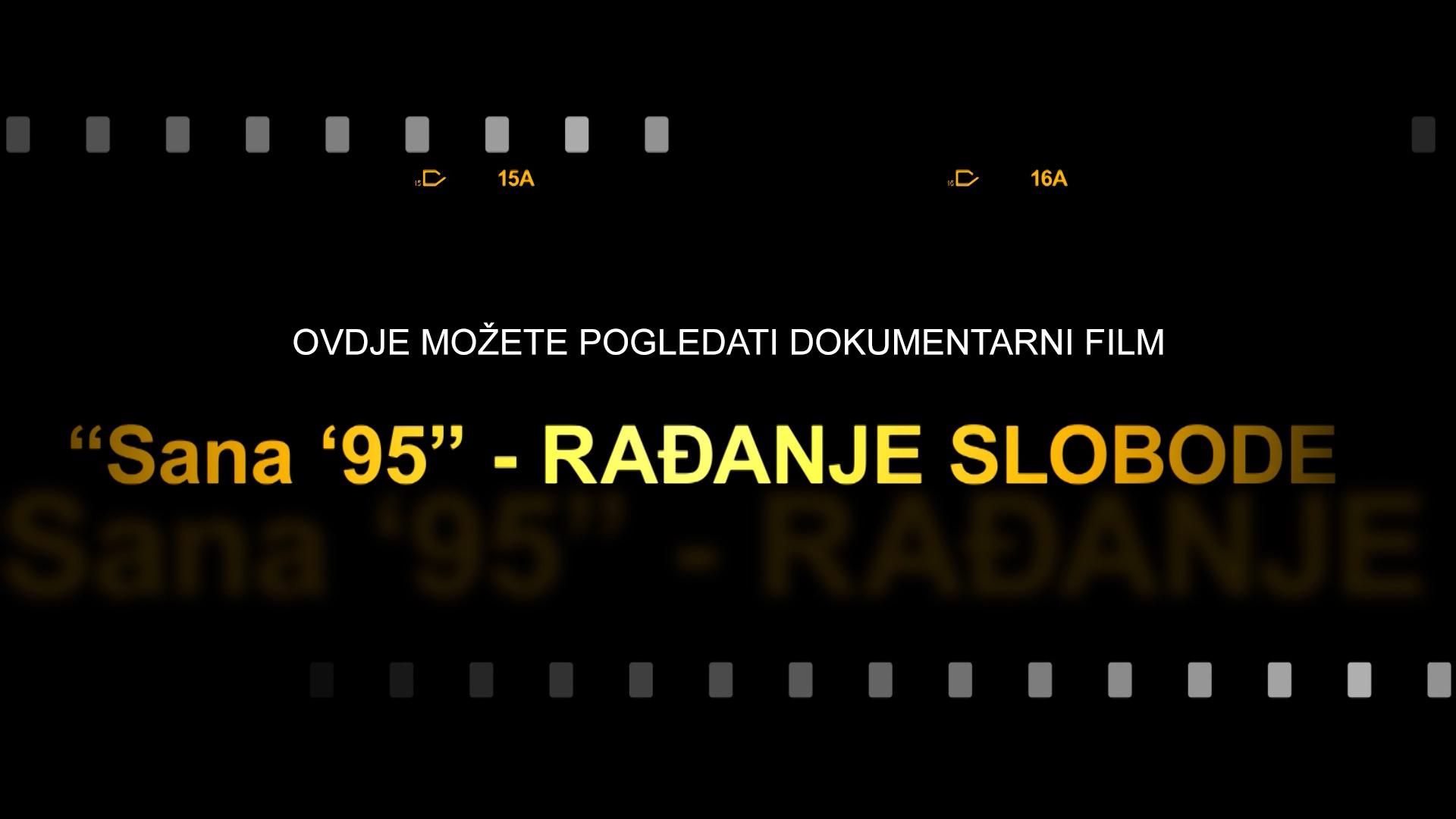 "DOKUMENTARNI FILM ""SANA '95 – RAĐANJE SLOBODE"""