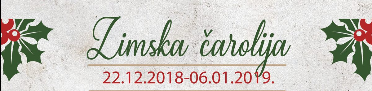 """ZIMSKA ČAROLIJA"" POČINJE U SUBOTU 22. DECEMBRA"